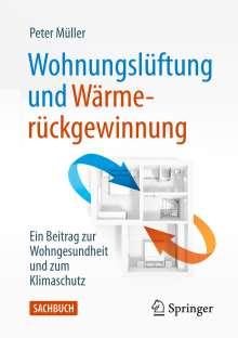 Peter Müller: Wohnungslüftung und Wärmerückgewinnung, Buch
