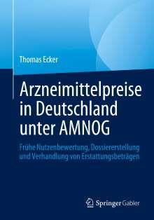 Thomas Ecker: Arzneimittelpreise in Deutschland unter AMNOG, Buch