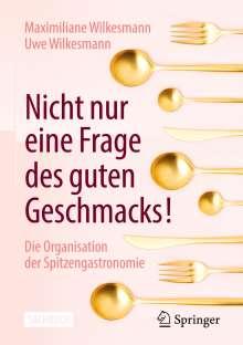 Maximiliane Wilkesmann: Nicht nur eine Frage des guten Geschmacks!, Buch