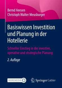 Christoph Walter Meusburger: Basiswissen Investition und Planung in der Hotellerie, Buch