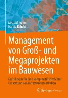 Michael Frahm: Management von Groß- und Megaprojekten im Bauwesen, Buch