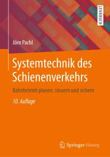 Jörn Pachl: Systemtechnik des Schienenverkehrs, Buch