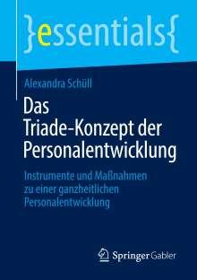Alexandra Schüll: Das Triade-Konzept der Personalentwicklung, Buch