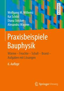 Wolfgang M. Willems: Praxisbeispiele Bauphysik, Buch