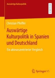 Christian Pfeiffer: Auswärtige Kulturpolitik in Spanien und Deutschland, Buch