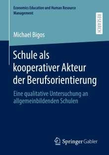 Michael Bigos: Schule als kooperativer Akteur der Berufsorientierung, Buch