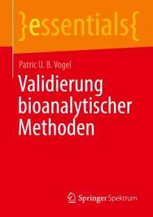 Patric U. B. Vogel: Validierung bioanalytischer Methoden, Buch