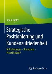 Armin Töpfer: Strategische Positionierung und Kundenzufriedenheit, Buch