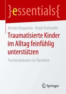 Ralph Kortewille: Traumatisierte Kinder im Alltag feinfühlig unterstützen, Buch