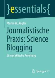Martin W. Angler: Journalistische Praxis: Science Blogging, Buch