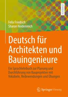 Felix Friedrich: Deutsch für Architekten und Bauingenieure, Buch