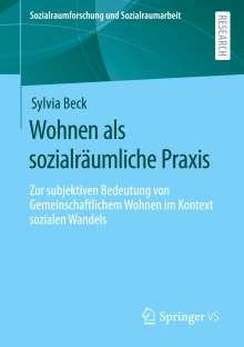 Sylvia Beck: Wohnen als sozialräumliche Praxis, Buch