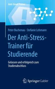 Stefanie Lehmann: Der Anti-Stress-Trainer für Studierende, Buch
