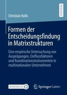 Christian Kolls: Formen der Entscheidungsfindung in Matrixstrukturen, Buch
