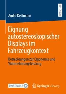 André Dettmann: Eignung autostereoskopischer Displays im Fahrzeugkontext, Buch