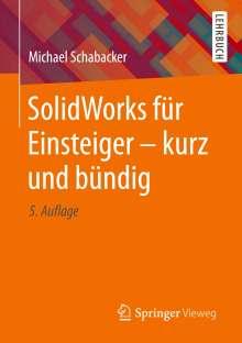 Michael Schabacker: SolidWorks für Einsteiger - kurz und bündig, Buch
