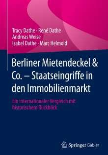 Tracy Dathe: Berliner Mietendeckel & Co. - Staatseingriffe in den Immobilienmarkt, Buch