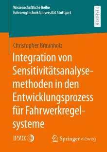 Christopher Braunholz: Integration von Sensitivitätsanalysemethoden in den Entwicklungsprozess für Fahrwerkregelsysteme, Buch