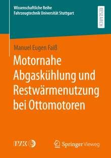 Manuel Eugen Faiß: Motornahe Abgaskühlung und Restwärmenutzung bei Ottomotoren, Buch