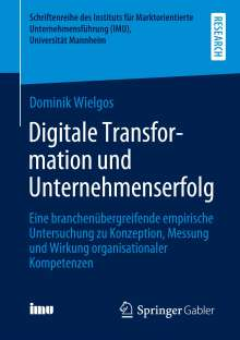 Dominik Wielgos: Digitale Transformation und Unternehmenserfolg, Buch