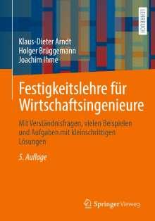 Klaus-Dieter Arndt: Festigkeitslehre für Wirtschaftsingenieure, Buch
