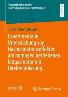 Julian Christoph Eder: Experimentelle Untersuchung von Nachoxidationseffekten am homogen betriebenen Erdgasmotor mit Direkteinblasung, Buch