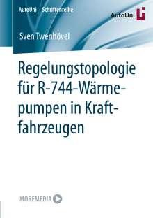 Sven Twenhövel: Regelungstopologie für R-744-Wärmepumpen in Kraftfahrzeugen, Buch