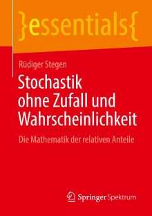 Rüdiger Stegen: Stochastik ohne Zufall und Wahrscheinlichkeit, Buch