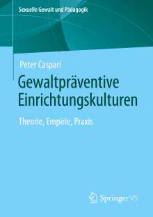 Peter Caspari: Gewaltpräventive Einrichtungskulturen, Buch