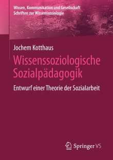 Jochem Kotthaus: Wissenssoziologische Sozialpädagogik, Buch