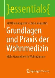Matthias Augustin: Grundlagen und Praxis der Wohnmedizin, Buch