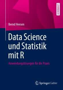 Bernd Heesen: Data Science und Statistik mit R, Buch