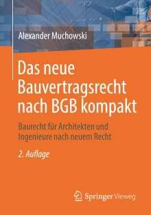 Alexander Muchowski: Das neue Bauvertragsrecht nach BGB kompakt, Buch
