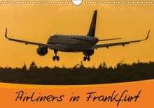 Marcel Wenk: Airliners in Frankfurt (Wandkalender 2014 DIN A4 quer), Kalender