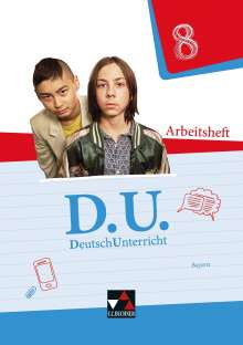 Carolin Fritz-Zikarsky: D.U. DeutschUnterricht 8 Arbeitsheft Bayern, Buch