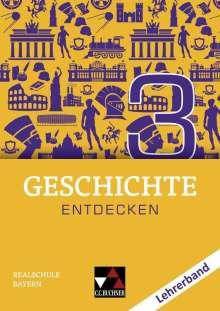 Florian Feldmeier: Geschichte entdecken 3 Lehrerband Bayern, Buch