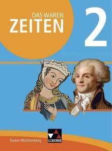 Markus Benzinger: Das waren Zeiten 2 Schülerband Neue Ausgabe Baden-Württemberg, Buch