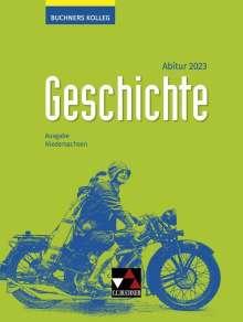 Thomas Ahbe: Buchners Kolleg Geschichte Niedersachsen Abitur 2023 Lehrbuch, Buch