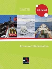 Amy Benzmann: Politik und Wirtschaft - bilingual. Economic Globalisation, Buch