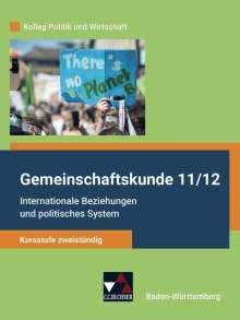 Stephan Benzmann: Kolleg Politik und Wirtschaft neu 11/12 Gemeinschaftskunde Kursstufe zweistündig Baden-Württemberg, Buch
