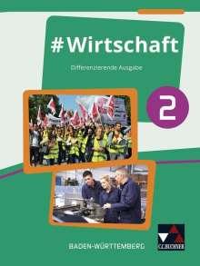 Florian Benz: #Wirtschaft 2 Lehrbuch Baden-Württemberg, Buch