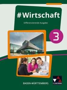 Florian Benz: #Wirtschaft 3 Lehrbuch Baden-Württemberg, Buch