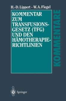 Willy A. Flegel: Kommentar zum Transfusionsgesetz (TFG) und den Hämotherapie-Richtlinien, Buch