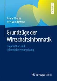 Rainer Thome: Grundzüge der Wirtschaftsinformatik, Buch