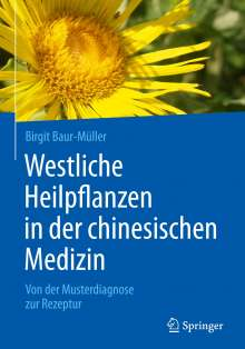 Birgit Baur-Müller: Westliche Heilpflanzen in der chinesischen Medizin, Buch