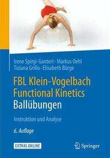 Irene Spirgi-Gantert: FBL Klein-Vogelbach Functional Kinetics: Ballübungen, Buch