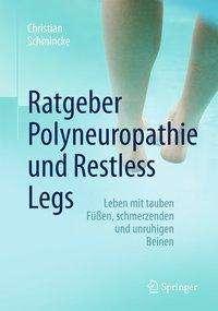 Christian Schmincke: Ratgeber Polyneuropathie und Restless Legs, Buch