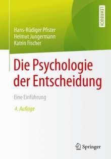 Hans-Rüdiger Pfister: Die Psychologie der Entscheidung, Buch