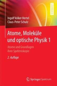 Ingolf Volker Hertel: Atome, Moleküle und optische Physik 1, Buch