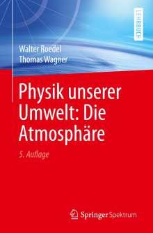 Walter Roedel: Physik unserer Umwelt: Die Atmosphäre, Buch